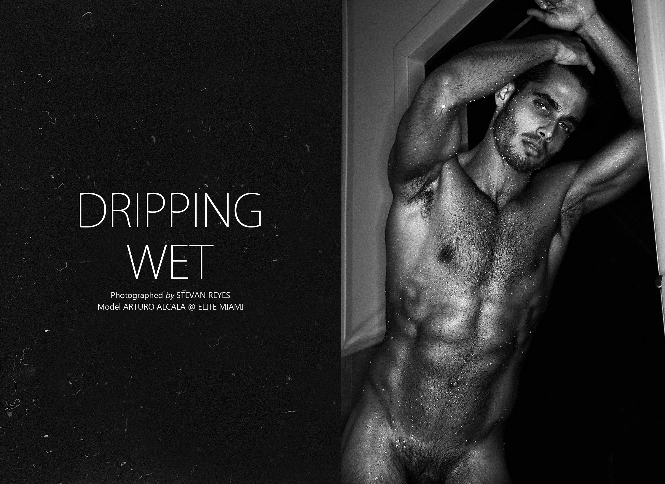 Introducing for the first time, Elite Miami model Arturo Alcala stars in a racy hot bath story lensed by photographer Stevan Reyes. The candid model possess a beautiful toned body wish is important to stars hot images like this. Stevan Reyes exposed his work for the first here in our webzine, we hope he can keep up the good work. In an Exclusive for Fashionably Male we wish you a very Happy Hump Day.