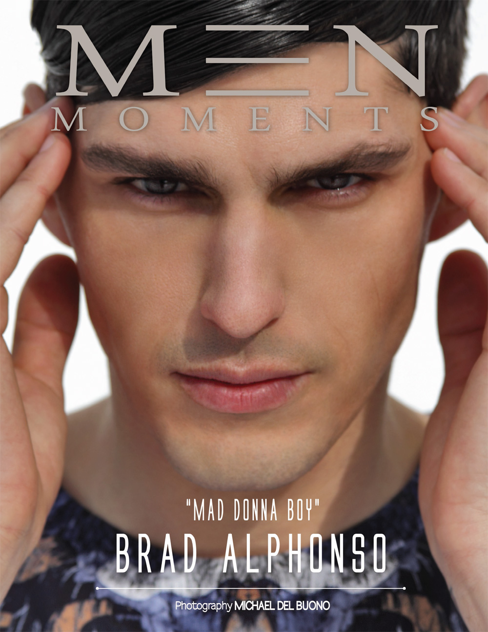 The new cover and story for Men Moments Magazine Issue 9 covers Brad Alphonso at Wilhelmina Models NYC with an stunning photography by talented Michael del Buono. Styled by Rebecca Engling modeling casual and luxury garments from Zara, Gucci, Armani, Dolce & Gabbana, among others.