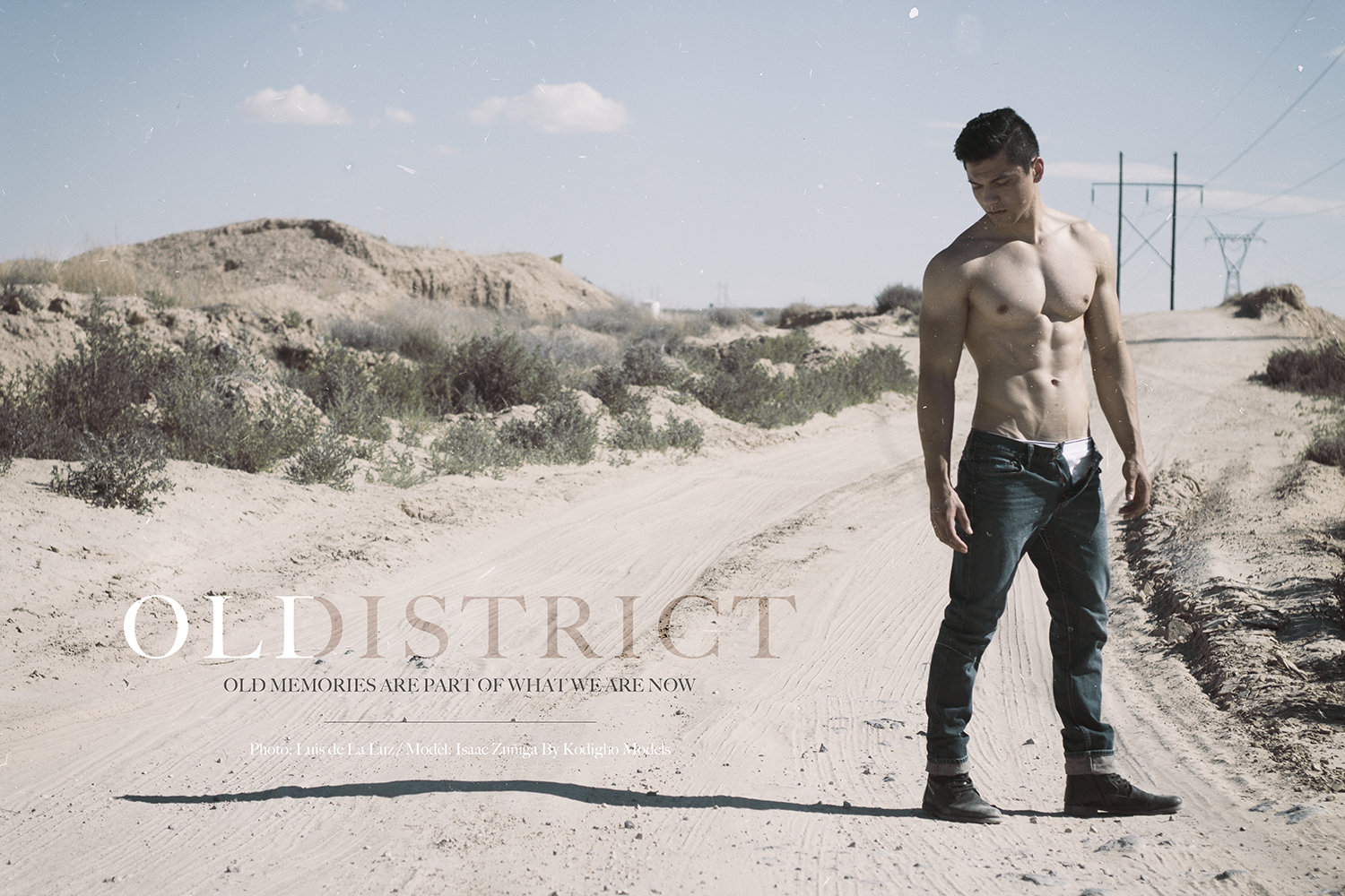 "I would like you to meet the new work of my friend the photographer Luis de la Luz and his new model Isaac Zuniga in the story titled ""OLDISTRICT"" ""Old Memories Are Part of What We Are Now"" Isaac is signed by Kodigho Models."